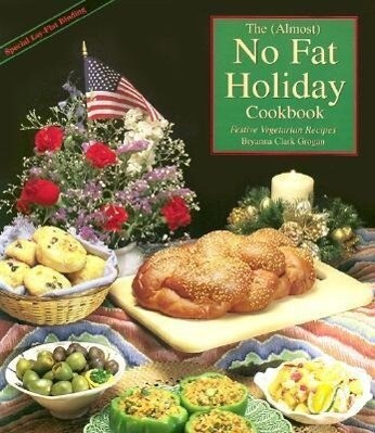 The Almost No Fat Holiday Cookbook: Festive Vegetarian Recipes als Taschenbuch