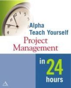 Alpha Teach Yourself Project Management in 24 Hours als Taschenbuch