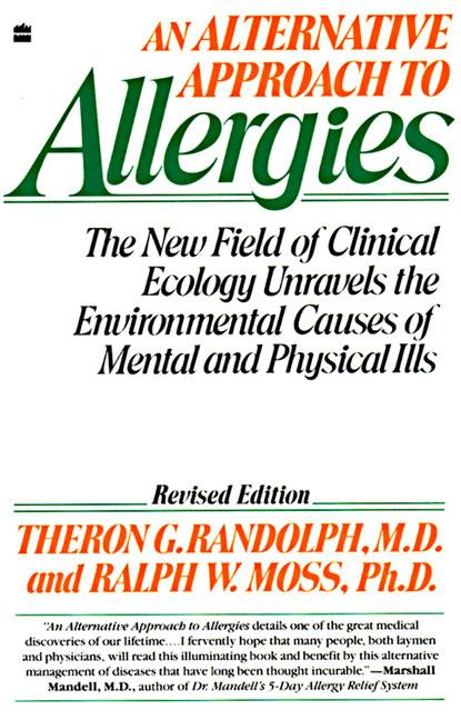 An Alternative Approach to Allergies: The New Field of Clinical Ecology Unravels the Environmental Causes of als Taschenbuch