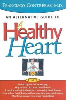 Healthy Heart: An Alternative Guide to a Healty Heart als Buch