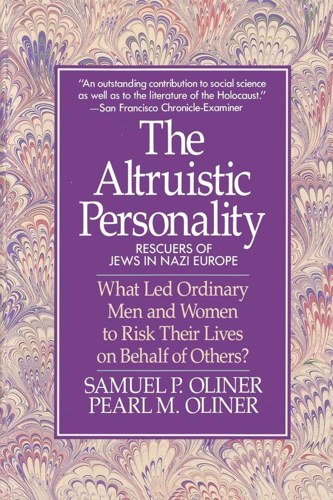 Altruistic Personality: Rescuers of Jews in Nazi Europe als Taschenbuch