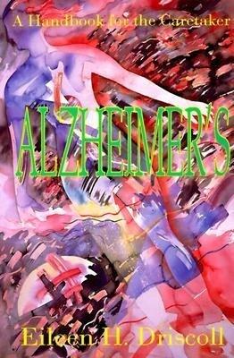 Alzheimer's: A Handbook for the Caretaker als Taschenbuch