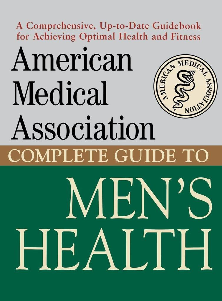 American Medical Association Complete Guide to Men's Health als Buch