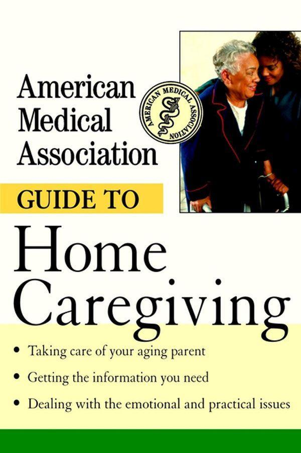American Medical Association Guide to Home Caregiving als Taschenbuch