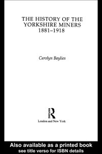 History of the Yorkshire Miners 1881-1918 als e...