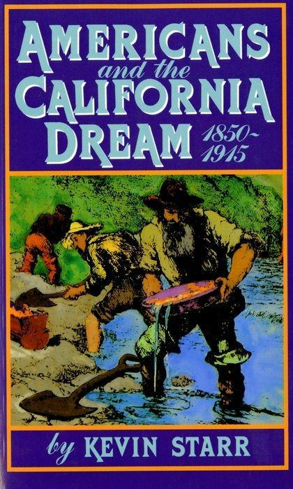 Americans and the California Dream, 1850-1915 als Taschenbuch