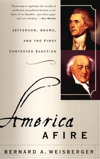 America Afire: Jefferson, Adams, and the First Contested Election als Taschenbuch