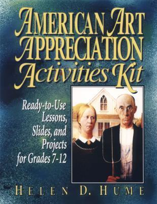 American Art Appreciation Activities Kit: Ready-To-Use Lessons, Slides, and Projects for Grades 7-12 als Taschenbuch