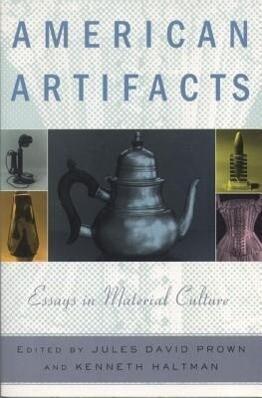 American Artifacts: Essays in Material Culture als Taschenbuch