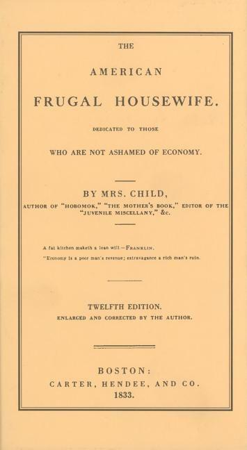 American Frugal Housewife: Dedicated to Those Who Are Not Ashamed of Economy als Buch