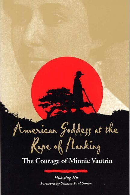 American Goddess at the Rape of Nanking: The Courage of Minnie Vautrin als Taschenbuch