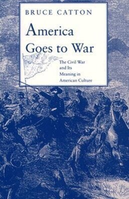 America Goes to War: The Civil War and Its Meaning in American Culture als Taschenbuch