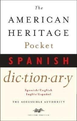 The American Heritage Pocket Spanish Dictionary: Spanish/English - English/Spanish als Taschenbuch