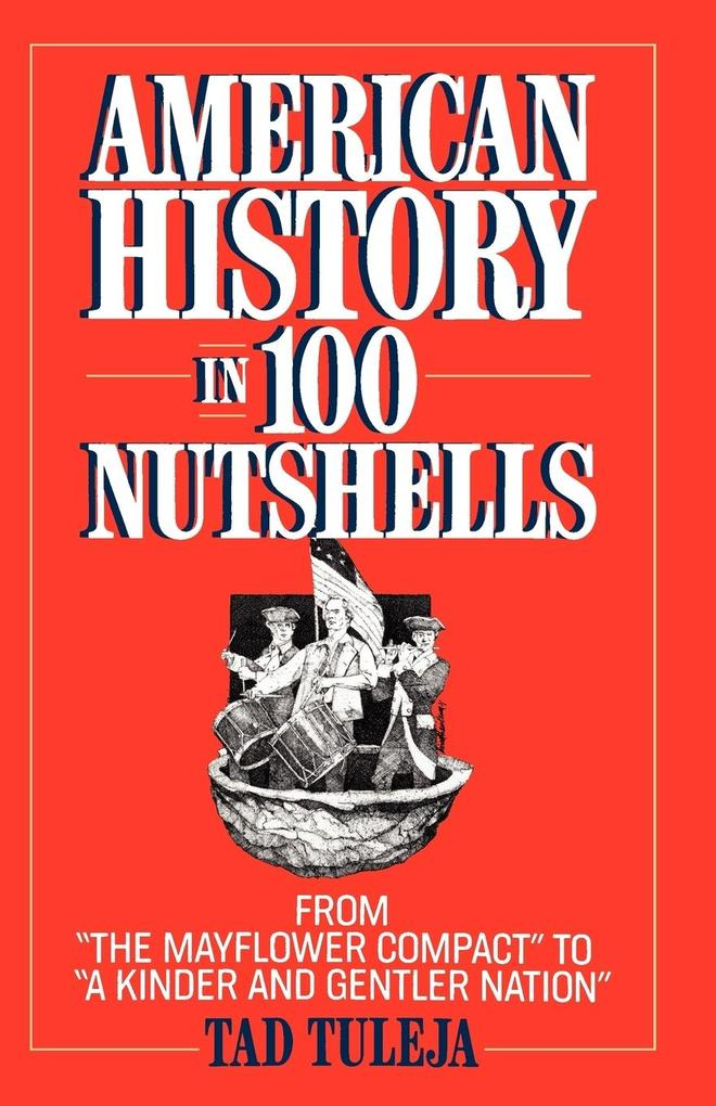 "American History in 100 Nutshells: From ""The Mayflower Compact"" to ""A Kinder and Gentler Nation"" als Taschenbuch"