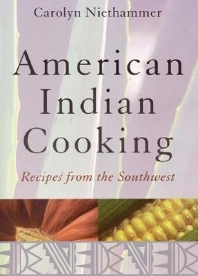 American Indian Cooking: Recipes from the Southwest als Taschenbuch