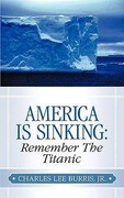 America Is Sinking: Remember the Titanic