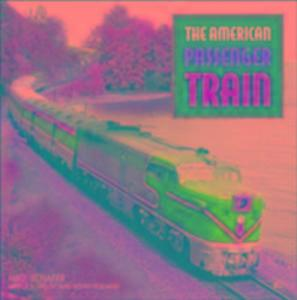 The American Passenger Train als Buch