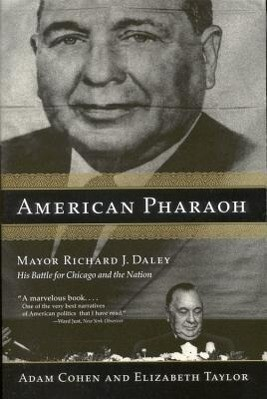 American Pharaoh: Mayor Richard J. Daley: His Battle for Chicago and the Nation als Taschenbuch