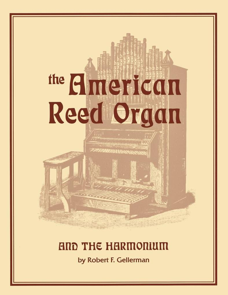 The American Reed Organ and the Harmonium als Taschenbuch