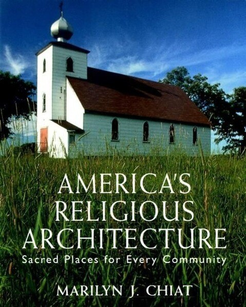 America's Religious Architecture: Sacred Places for Every Community als Taschenbuch