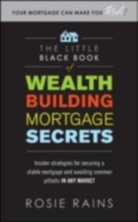 Little Black Book of Wealth Building Mortgage S...