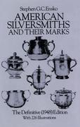 American Silversmiths and Their Marks: The Definitive (1948) Edition the Definitive (1948) Edition