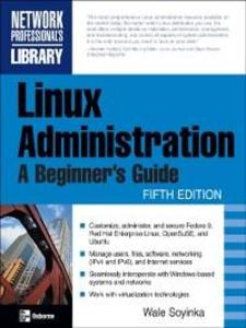 Linux Administration: A Beginner´s Guide, Fifth...