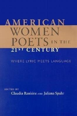 American Women Poets in the 21st Century: Where Lyric Meets Language als Taschenbuch