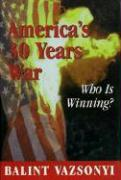 America's Thirty Years War: Who Is Winning? als Buch