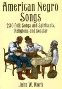 American Negro Songs: 230 Folk Songs and Spirituals, Religious and Secular als Taschenbuch