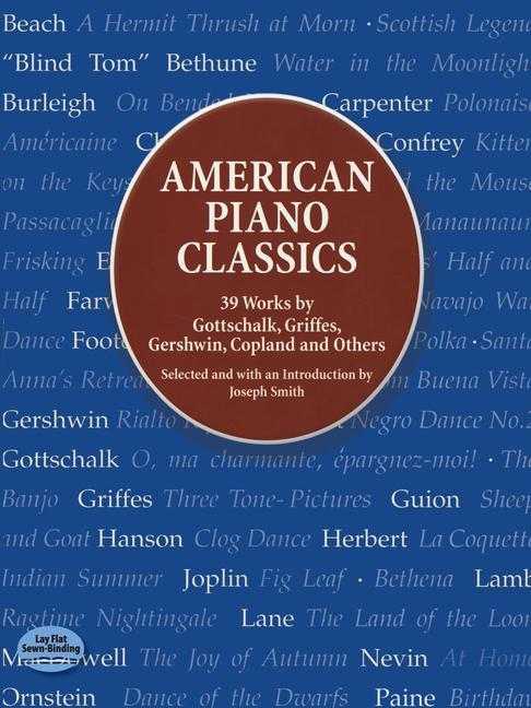 American Piano Classics: 39 Works by Gottschalk, Griffes, Gershwin, Copland, and Others als Taschenbuch