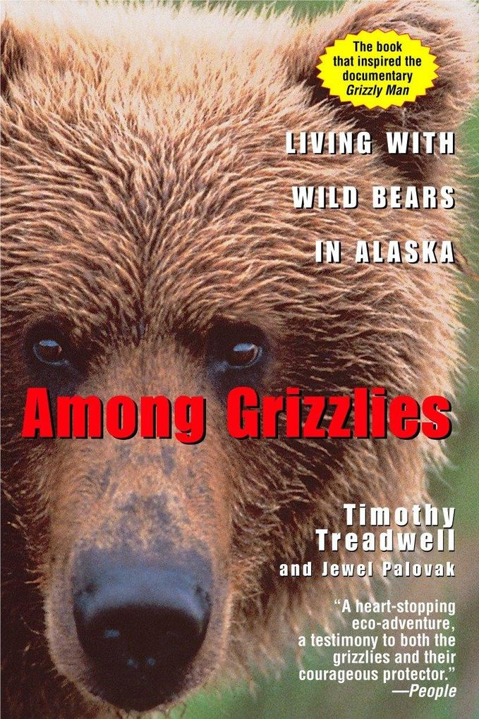 Among Grizzlies: Living with Wild Bears in Alaska als Taschenbuch
