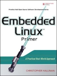 Embedded Linux Primer als eBook Download von Ch...