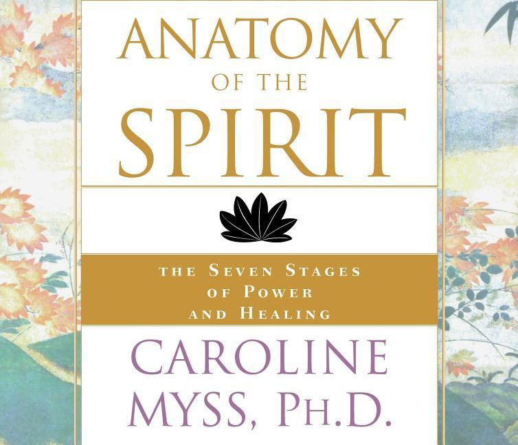 Anatomy of the Spirit: The Seven Stages of Power and Healing als Hörbuch