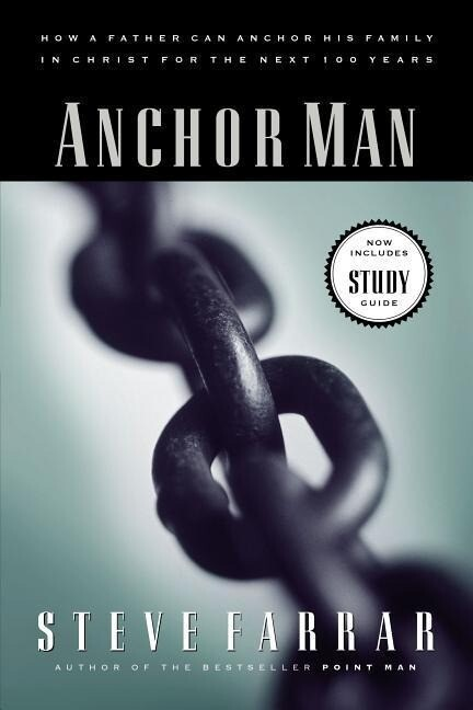 Anchor Man: How a Father Can Anchor His Family in Christ for the Next 100 Years als Taschenbuch