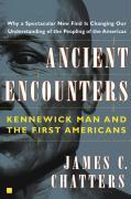 Ancient Encounters: Kennewick Man and the First Americans als Taschenbuch