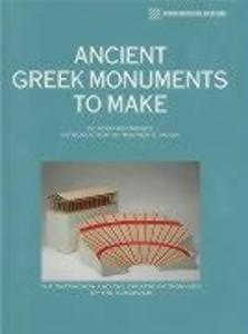 Ancient Greek Monuments to Make als Taschenbuch
