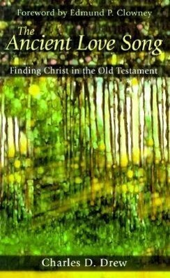 The Ancient Love Song: Finding Christ in the Old Testament als Taschenbuch