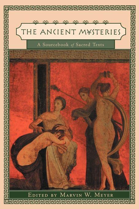 Ancient Mysteries: A Sourcebook of Sacred Texts als Taschenbuch