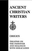 Origen: Treatise on the Passover and Dialogue with Heraclides