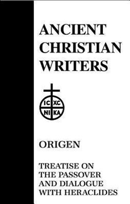 Origen: Treatise on the Passover and Dialogue with Heraclides als Buch