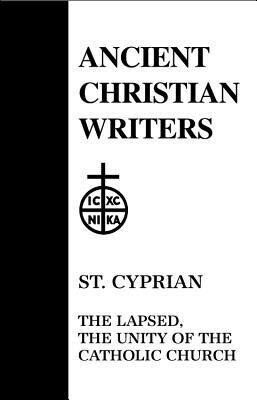 St. Cyprian, the Lapsed, the Unity of the Catholic Church als Buch