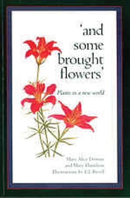 And Some Brought Flowers: Plants in a New World als Taschenbuch