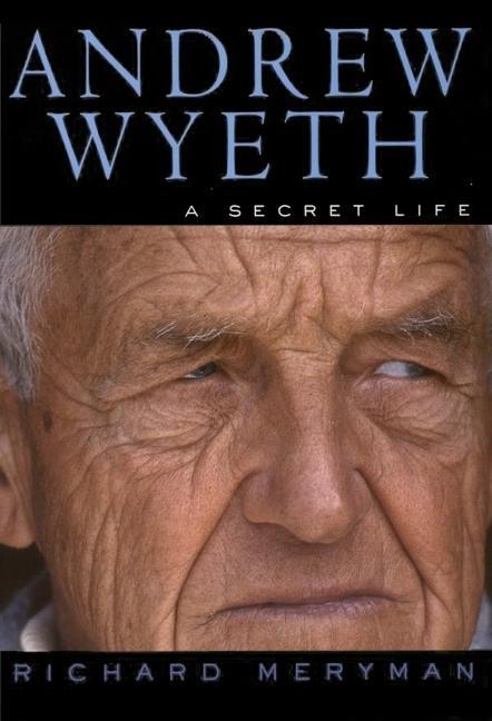 Andrew Wyeth: A Secret Life als Taschenbuch