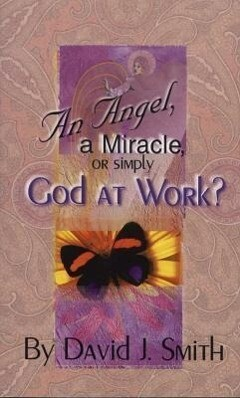 ANGEL A MIRACLE OR GOD AT WORK als Taschenbuch