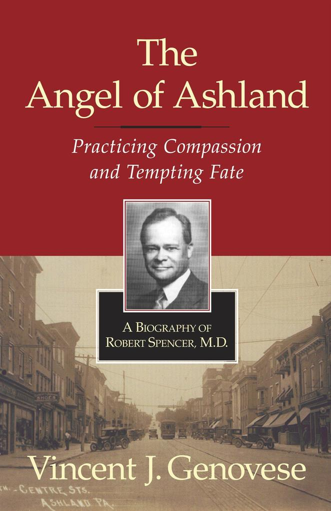 The Angel of Ashland: Practicing Compassion and Tempting Fate als Buch