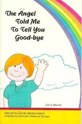 The Angel Told Me to Tell You Good-Bye als Taschenbuch