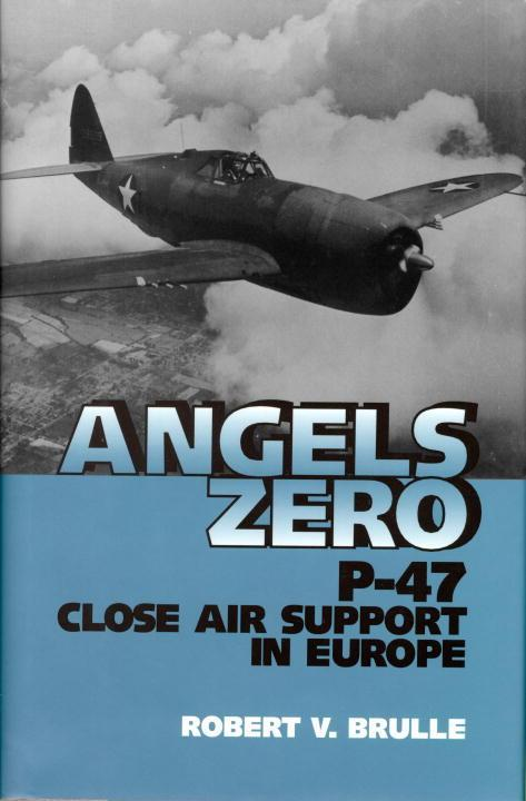 Angels Zero: P-47 Close Air Support in Europe als Buch