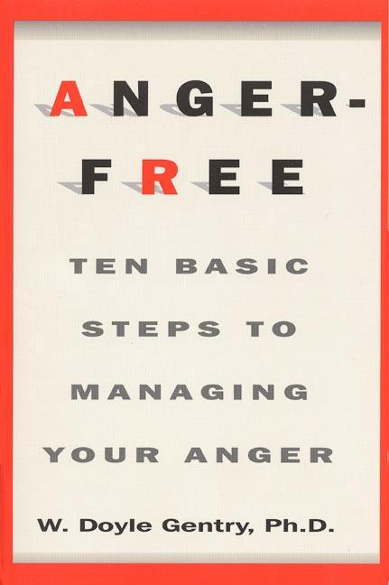 Anger-Free: Ten Basic Steps to Managing Your Anger als Taschenbuch