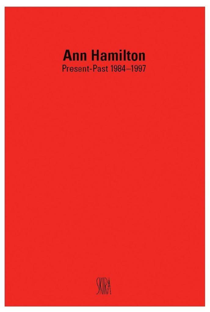 Ann Hamilton: Present-Past 1984-1997 als Buch